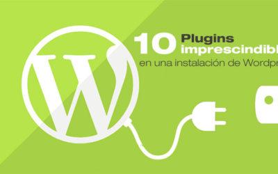 10 Plugins imprescindibles en una instalación WordPress