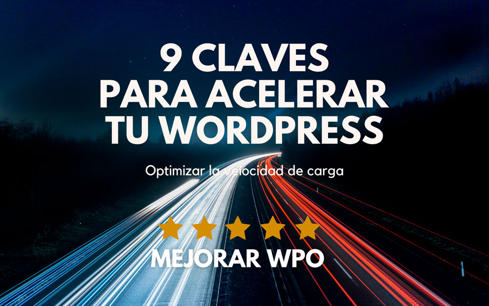 9 Claves para acelerar tu WordPress
